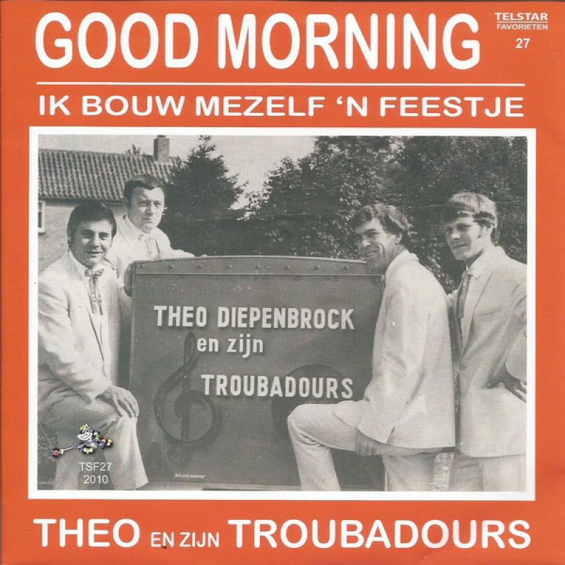 Theo En Zijn Troubadours – Good Morning / Ik ...